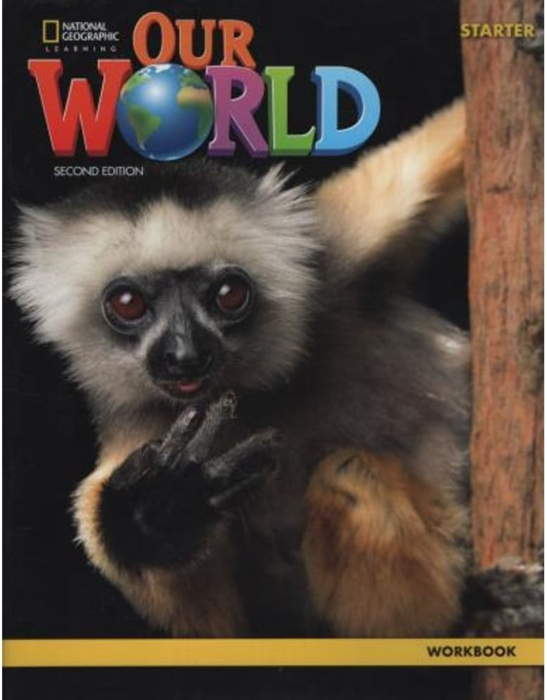 Our World Starter National Geographic: Workbook (Βιβλίο Ασκήσεων) (American Edition) (2nd Edition)