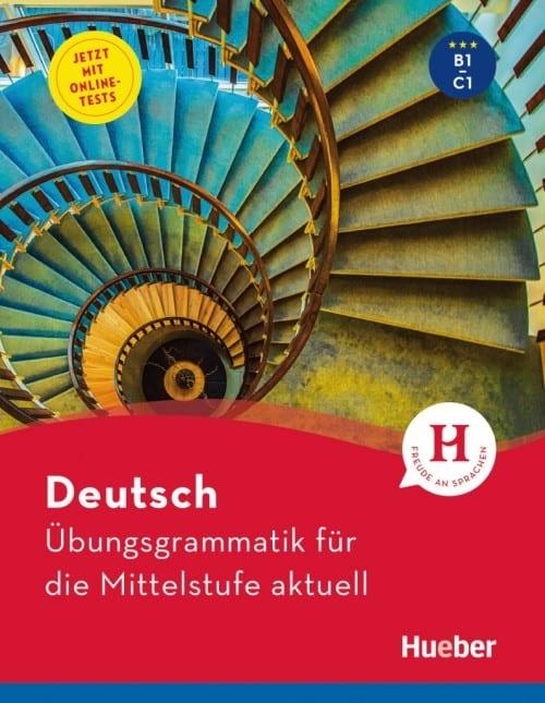 Deutsch: Ubungsgrammatik fur die Mittelstufe aktuell (mit Online-Tests)