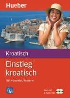 Einstieg Kroatisch fur Kurzentschlossene (Buch mit Audio Cd's)