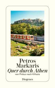 Quer Durch Athen: Eine Reise Von Piraus nach Kifissia - Petros Markaris