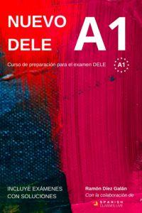 Nuevo Dele A1: Preparacion Para el Examen (+ Soluciones) - Ramon Diez Galan
