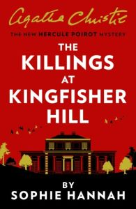 The Killings at Kingfisher Hill : The New Hercule Poirot Mystery