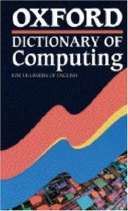 Oxford Dictionary Of Computing For Learners Of English