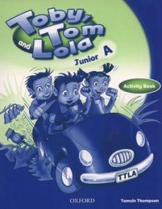 Toby Tom And Lola Junior A: Activity book (Βιβλίο Ασκήσεων)