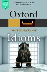 The Oxford Dictionary of Idioms (Αγγλικό λεξικό Ιδιωματισμών) (4th Edition)