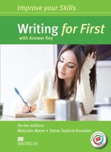 Improve Your Skills For First (FCE) Writing: Student's Book With Key With Macmillan Practice Online.