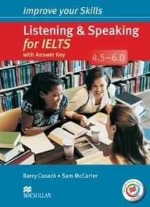 Improve Your Skills For Ielts 4.5 - 6 Listening & Speaking: Student's Book With Key With Macmillan Practice Online.