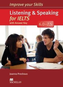 Improve Your Skills for IELTS 6-7.5 Listening & Speaking : Student's Book  with Key & Macmillan online Practice