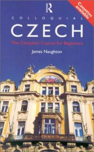 Colloquial Czech: The Complete Course for Beginners. Μέθοδος Αυτοδιδασκαλίας Τσέχικων με ακουστικά CD