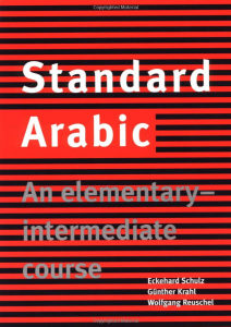 Standard Arabic: An Elementary - Intermidiate Course