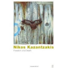Freedom And Death - Nikos Kazantzakis