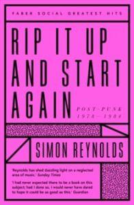 Rip it Up and Start Again : Postpunk 1978-1984