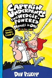 Captain Underpants : Two Wedgie-Powered Novels in One- Books 3 & 4 (Full Colour)