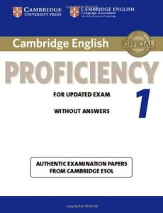 Cambridge English Proficiency 1 for Updated Exam (2013)- Practice tests without answers