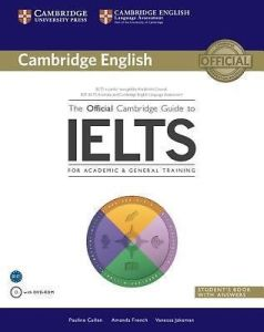 The Official Cambridge Guide to IELTS: Student's Book with Answers with DVd-Rom