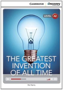 The Greatest Invention of All Time & Online Access (A2), Cambridge Discovery Interactive Readers