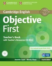 Objective First: Teacher's Book with Teacher's Resource Audio CD/CD-ROM (For Revised Exam From 2015)