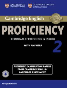 Cambridge English Proficiency 2 (2015): Self study Pack- Practice tests with answers and Downloadable Audio cd's