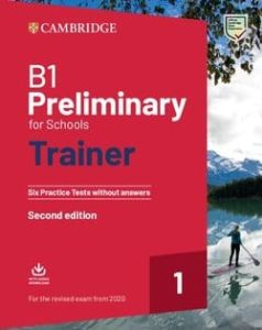 B1 Preliminary for Schools Trainer 1: Student's Book Without Answers & Downloadable Audio (For the 2020 Revised exam)