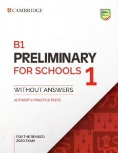 B1 Preliminary for Schools 1: Student's Book Without Answers (Revised exam format 2020)