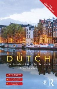 Colloquial Dutch: A Complete Language Course (Colloquial Series). Μέθοδος Αυτοδιδασκαλίας Ολλανδικών (+Free Audio Online)