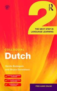 Colloquial Dutch 2: The Next Step in Language Learning. Μέθοδος Αυτοδιδασκαλίας Ολλανδικών (Free Audio Online)