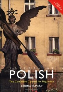 Colloquial Polish: The Complete Course for Beginners. Μέθοδος Αυτοδιδασκαλίας Πολωνικών με On-Line ακουστικά CD