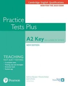 Key A2 Practice Tests Plus (Also Suitable for Schools): Student' s book without key (2020 Format)