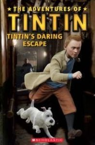 The Adventures of TinTin : TinTin's Daring Escape with Audio Cd & Online Resources (Early Beginner 200 Headwords)