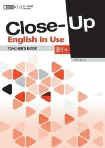 Close-Up B1+: English in Use Teacher's Book (1st edition)
