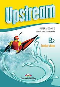 Upstream Intermediate B2: Teacher's Book (3rd Ediiton)