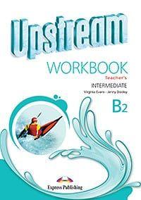Upstream Intermediate B2: Workbook Teacher's Book (3rd Ediiton)