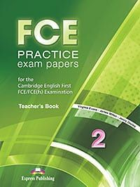 FCE Practice Exam Papers 2: Teacher's Book – Revised for 2015