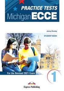 Practice Tests For The Michigan ECCE 1: Student's Book (with Digibooks) (Revised 2021 Exam)