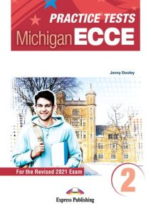 Practice Tests For The Michigan ECCE 2: Student's Book with Digibooks App (Revised 2021 Exam)