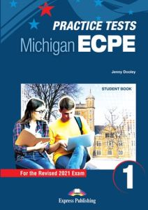 Practice Tests For The Michigan ECPE 1: Student's Book (Revised 2021 Exam)