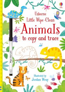 Little Wipe-Clean: Animals to Copy and Trace