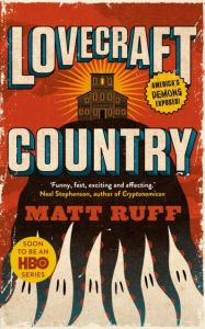 Lovecraft Country (Matt Ruff)