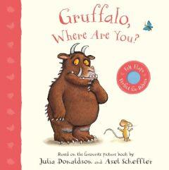 Gruffalo Where Are You? : A Felt Flaps Book (Board Book)