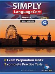 Simply LanguageCert C2 Preparation & Practice Tests: Self Study Edition (Student's Book, + Key, + Audio Cd's)