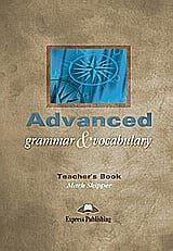 Advanced Grammar and Vocabulary: Teacher's Book