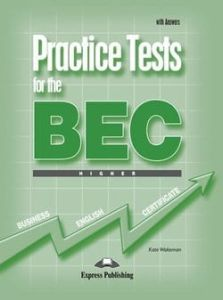Practice tests for the BEC Higher: Student's Book with Answers
