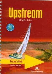 Upstream Level B1+. Teacher'S Book