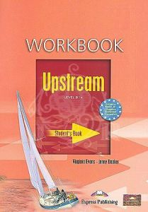 Upstream Level B1+. Workbook