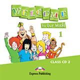 Welcome To Our World 1: Class Cd's (2)