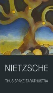 Thus Spake Zarathustra -  Friedrich Nietzsche