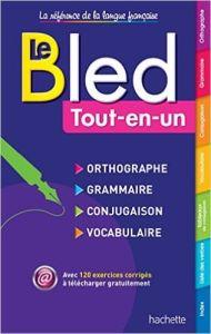 Bled Tout-En-Un: Orthographe - Grammaire - Conjugaison - Vocabulaire