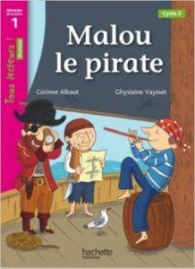 Tous Lecteurs! 1: Malou Le Pirate (A1)