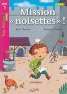 Tous Lecteurs! 1: Mission Noisettes! Cycle (A1)
