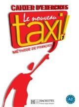 Le Nouveau Taxi! 1 A1 Cahier (Βιβλίο Ασκήσεων)